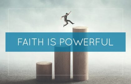 Faith is Powerful