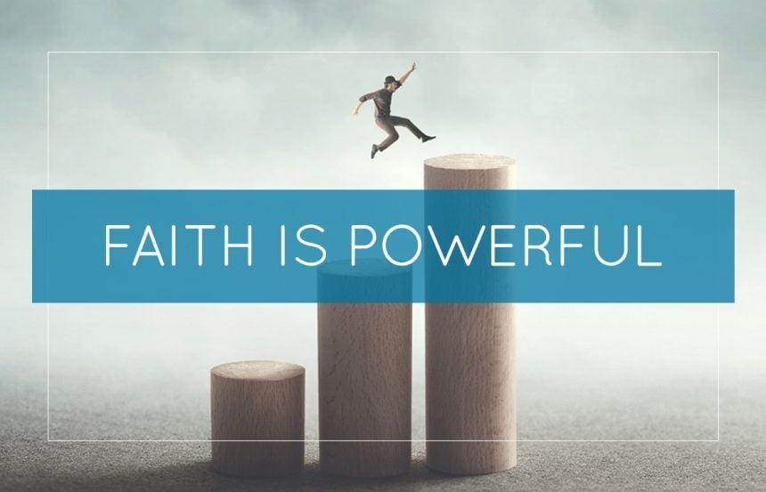 Faith is Powerful