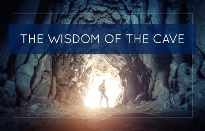 The Wisdom of The Cave