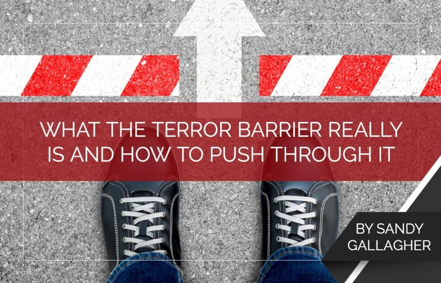What the Terror Barrier Really Is and How to Push Through It