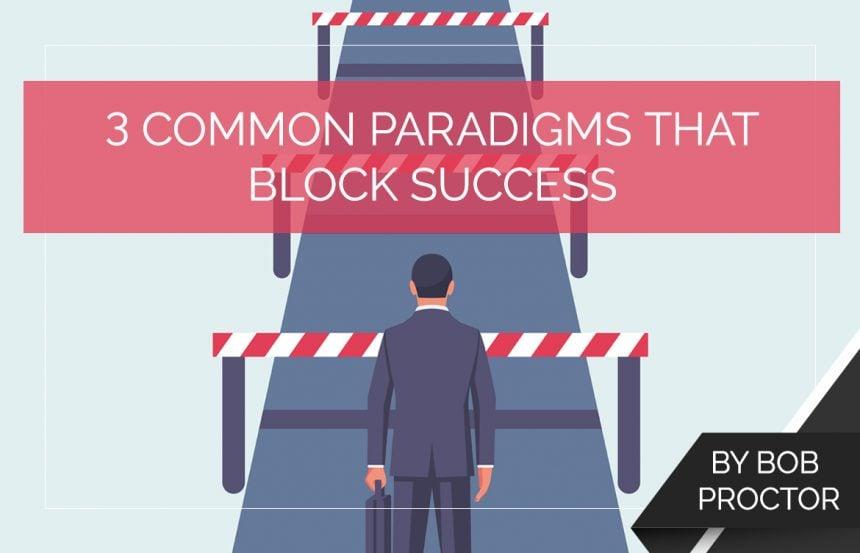 3 Common Paradigms That Block Success