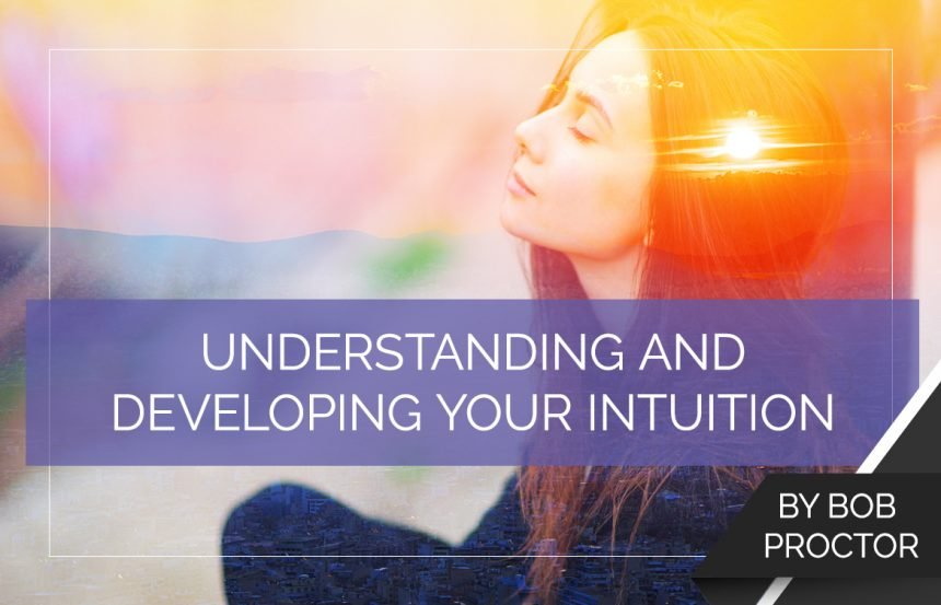 Understanding and Developing Your Intuition