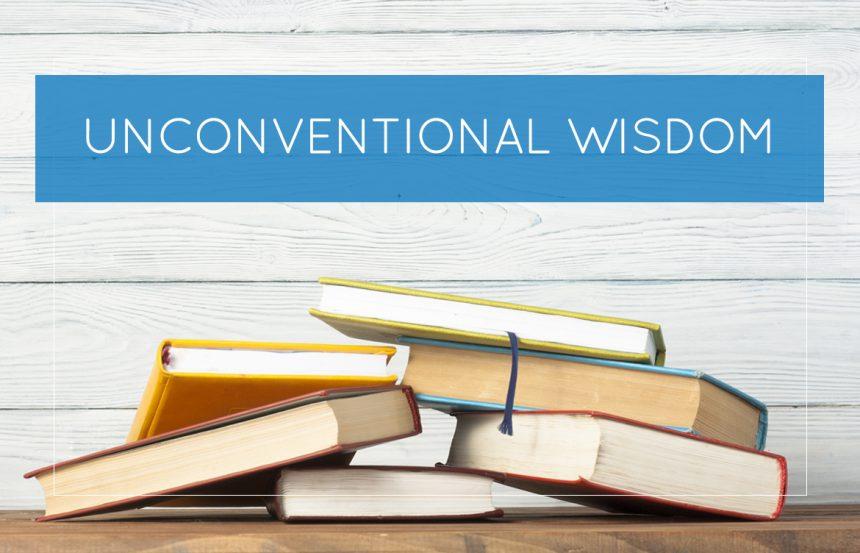 Unconventional Wisdom