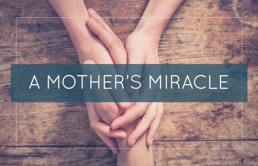 A Mother's Miracle