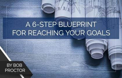 A 6-Step Blueprint for Reaching Your Goals