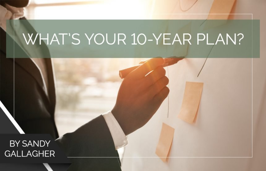 What's Your 10-Year Plan?