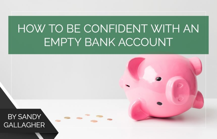 How to be Confident with an Empty Bank Account