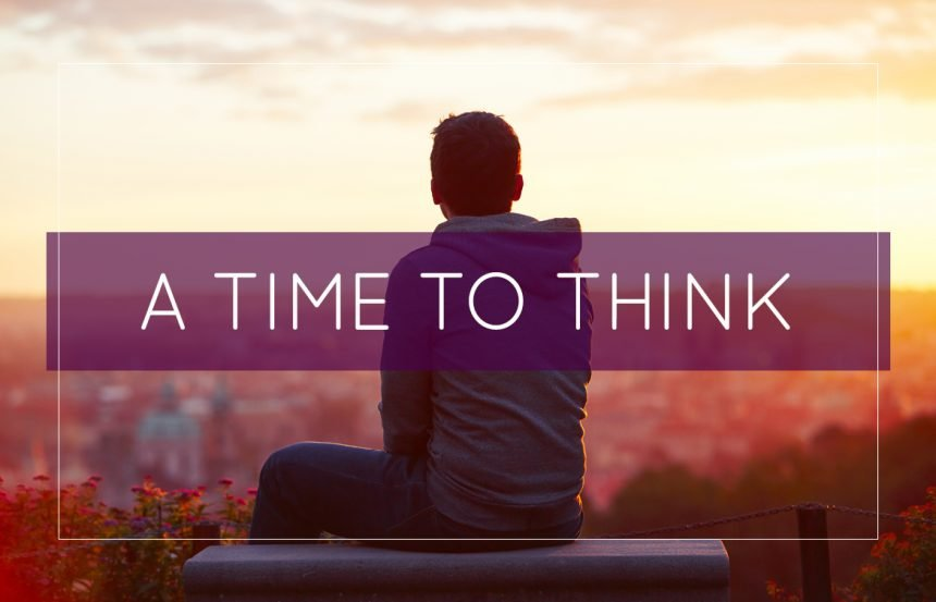 A Time To Think