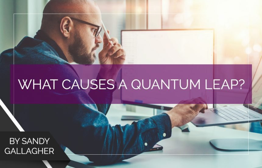 What Causes a Quantum Leap?