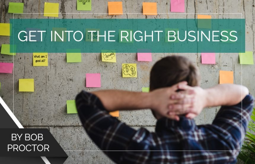Get Into the Right Business