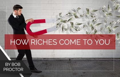 How Riches Come to You
