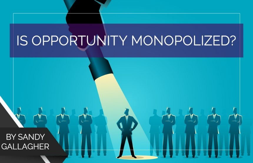 Is Opportunity Monopolized?