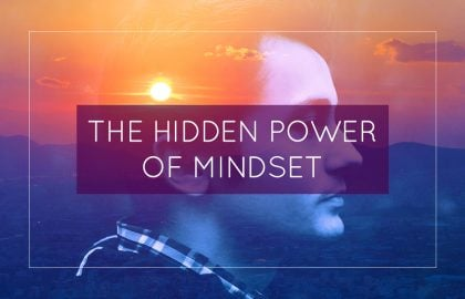 The Hidden Power of Mindset