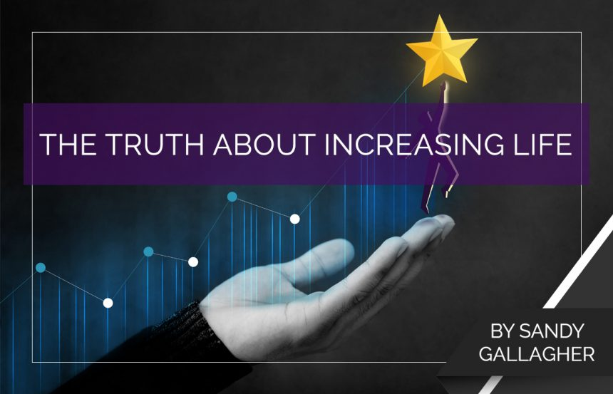 The Truth About Increasing Life