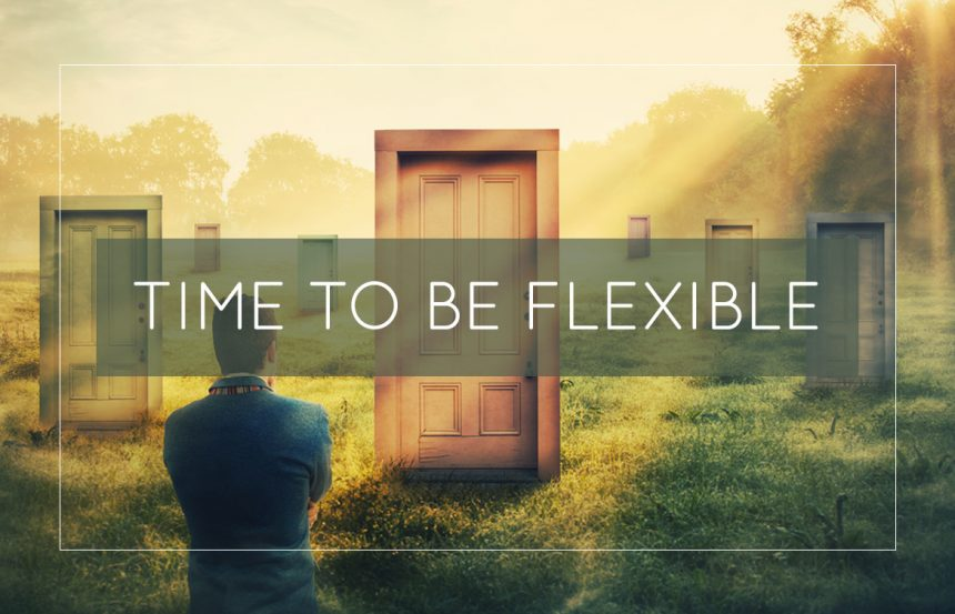 Time To Be Flexible