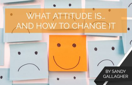 What Attitude Is… and How to Change It
