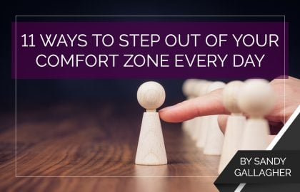 11 Ways to Step Out of Your Comfort Zone Every Day