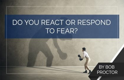 Do You React or Respond to Fear?