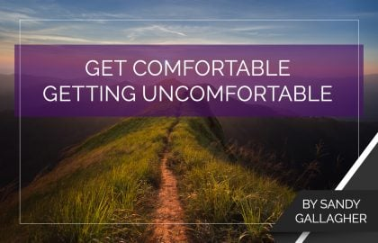 Get Comfortable Getting Uncomfortable