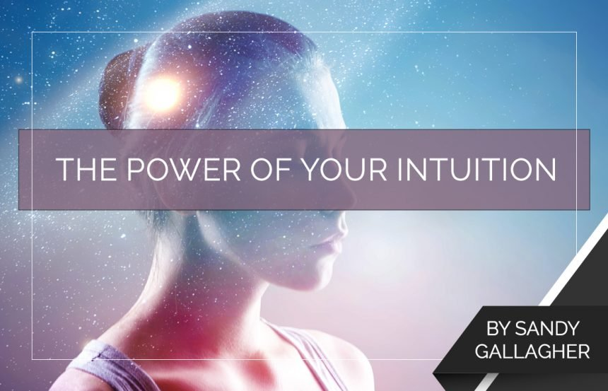 The Power of Your Intuition