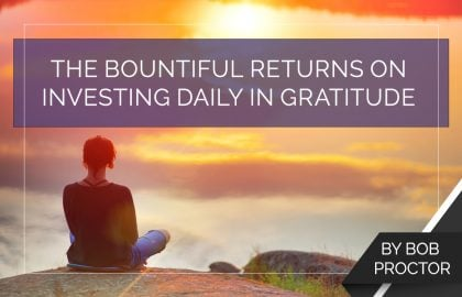 The Bountiful Returns on Investing Daily in Gratitude