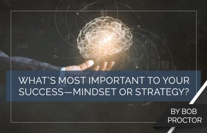 What's Most Important to Your Success—Mindset or Strategy?