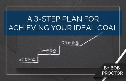 A 3-Step Plan for Achieving Your Ideal Goal