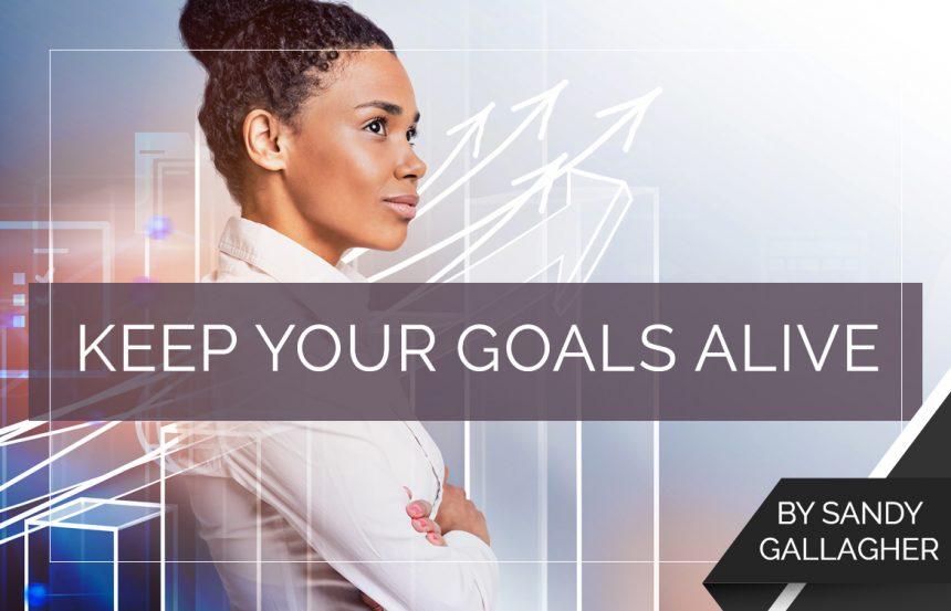 Keep Your Goals Alive