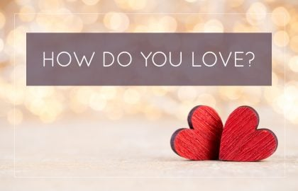 How Do You Love?