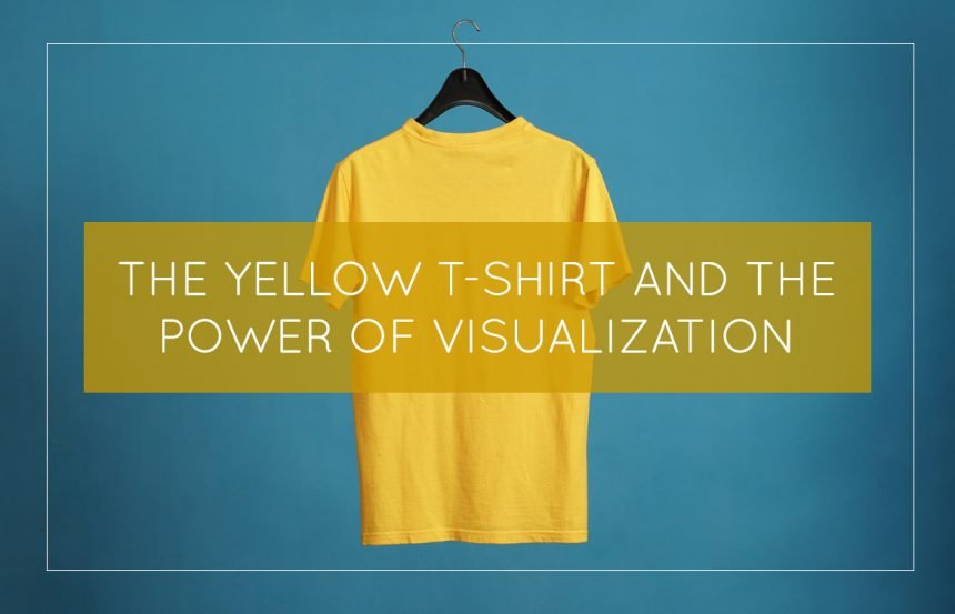 The Yellow T-shirt and the Power of Visualization