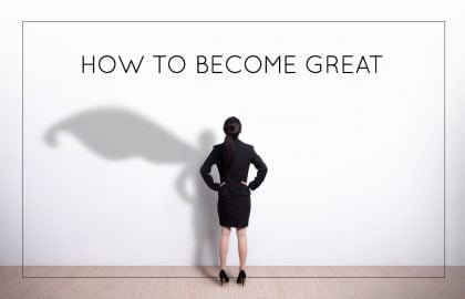 How To Become Great