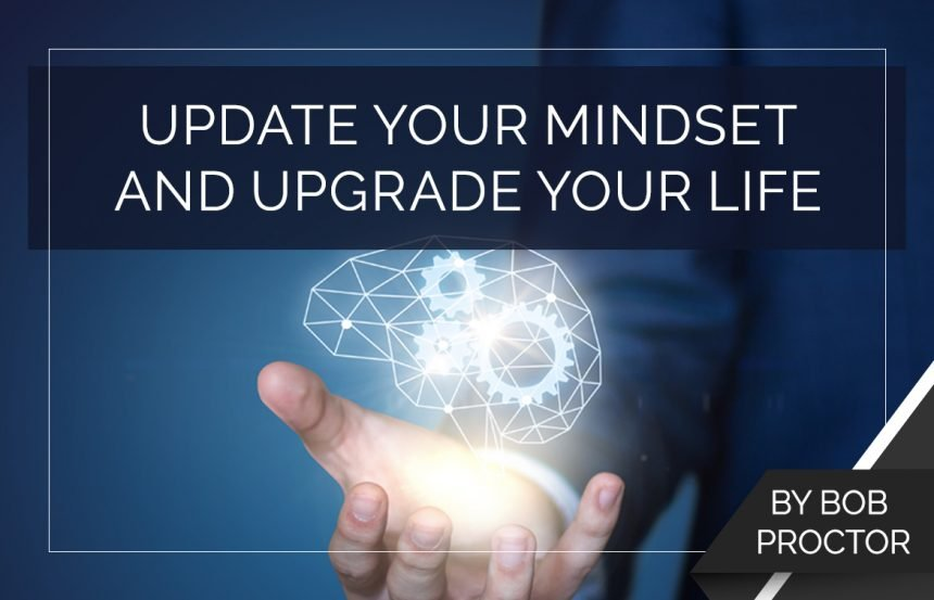 Update Your Mindset and Upgrade Your Life
