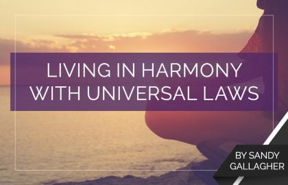 Living in Harmony with Universal Laws