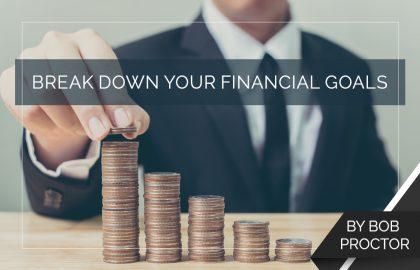 Break Down Your Financial Goals