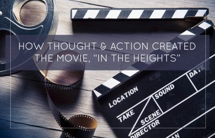 """How Thought & Action Created the Movie, """"In The Heights"""""""