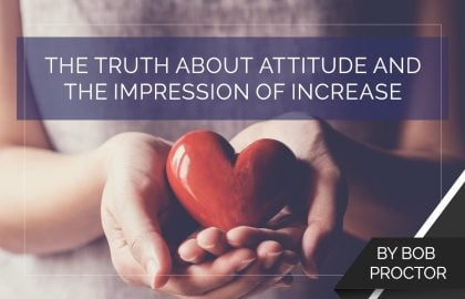 The Truth About Attitude and the Impression of Increase