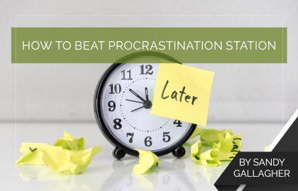 How to Beat Procrastination Station