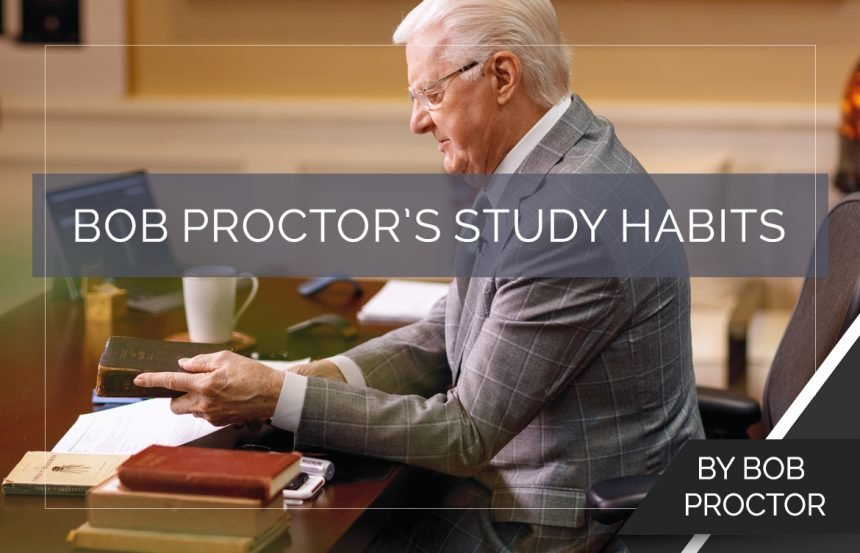 Bob Proctor's Study Habits