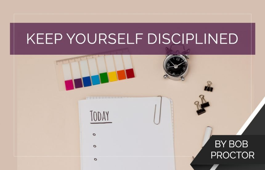 Keep Yourself Disciplined