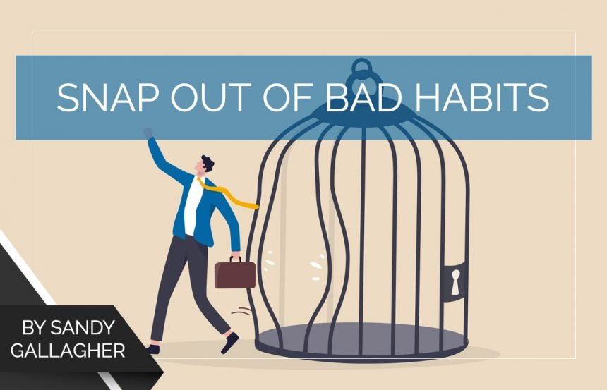 Snap Out of Bad Habits