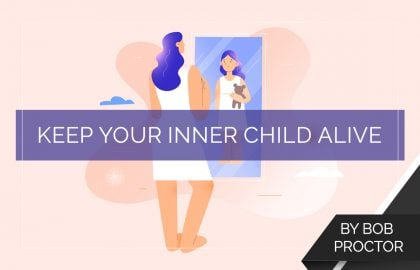 Keep Your Inner Child Alive
